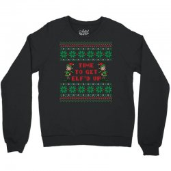 time to get elfed up Crewneck Sweatshirt | Artistshot