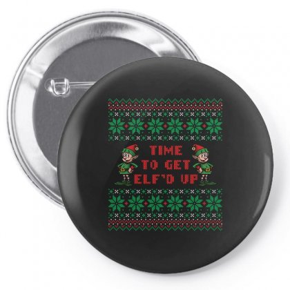 Time To Get Elfed Up Pin-back Button Designed By Tshiart