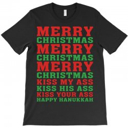 Merry Christmas Kiss My Ass Happy Hanukkah T-Shirt | Artistshot