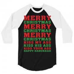 Merry Christmas Kiss My Ass Happy Hanukkah 3/4 Sleeve Shirt | Artistshot