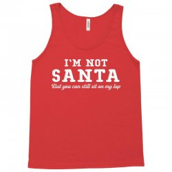 I'm Not Santa But You Can Sit on My Lap Tank Top | Artistshot