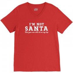 I'm Not Santa But You Can Sit on My Lap V-Neck Tee | Artistshot