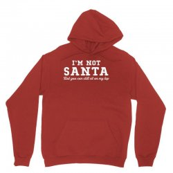 I'm Not Santa But You Can Sit on My Lap Unisex Hoodie | Artistshot