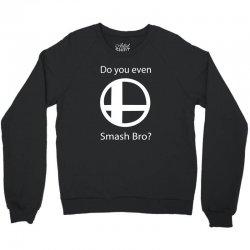 do you even smash bro Crewneck Sweatshirt | Artistshot