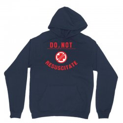 do not resuscitate Unisex Hoodie | Artistshot