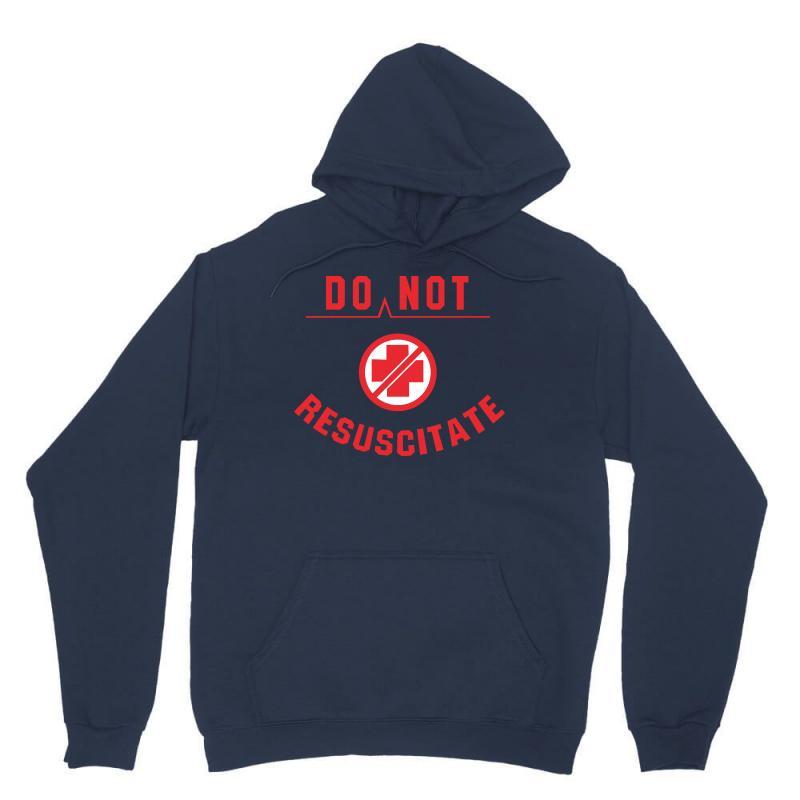 Do Not Resuscitate Unisex Hoodie | Artistshot