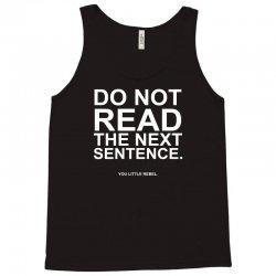 do not read the next sentence Tank Top | Artistshot