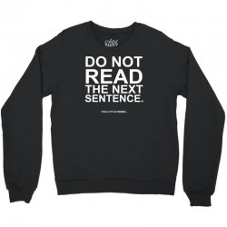 do not read the next sentence Crewneck Sweatshirt | Artistshot
