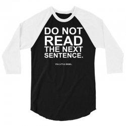 do not read the next sentence 3/4 Sleeve Shirt | Artistshot