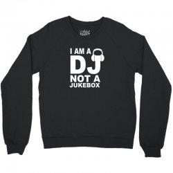 dj not a jukebox long sleeve Crewneck Sweatshirt   Artistshot