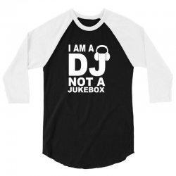 dj not a jukebox long sleeve 3/4 Sleeve Shirt   Artistshot