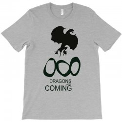 dragons are coming T-Shirt | Artistshot