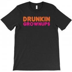 drunkin grownups   funny dunkin donuts dd parody t shirt alcohol beer T-Shirt   Artistshot