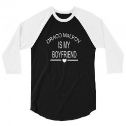 draco malfoy is my boyfriend 3/4 Sleeve Shirt | Artistshot