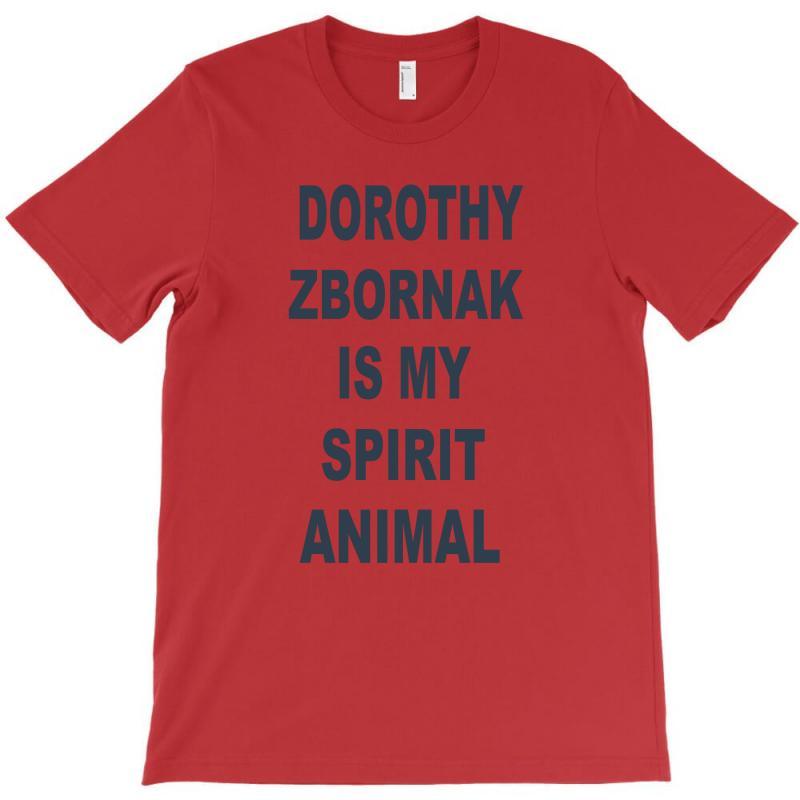 Dorothy Zbornak Is My Spirit Animal T-shirt   Artistshot
