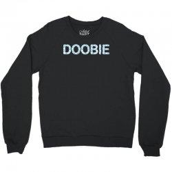 doobie t shirt marijuana t shirt weed doobie brothers 420 t shirt bob Crewneck Sweatshirt | Artistshot