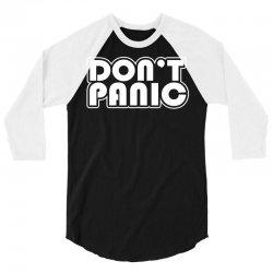 don't panic 3/4 Sleeve Shirt   Artistshot