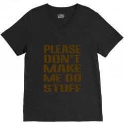 don't make me do stuff V-Neck Tee | Artistshot
