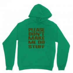 don't make me do stuff Unisex Hoodie | Artistshot