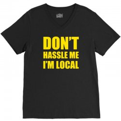 don't hassle me i'm local tshirt funny humor what about bob tee bill m V-Neck Tee   Artistshot