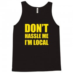 don't hassle me i'm local tshirt funny humor what about bob tee bill m Tank Top   Artistshot