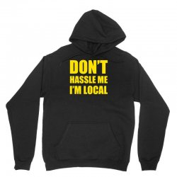 don't hassle me i'm local tshirt funny humor what about bob tee bill m Unisex Hoodie   Artistshot