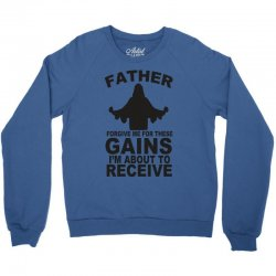father forgive me for these gains i'm about to receive tank Crewneck Sweatshirt | Artistshot