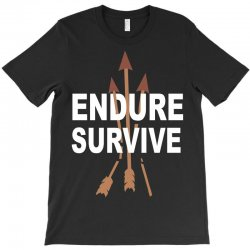 endure and survive (the last of us) T-Shirt   Artistshot