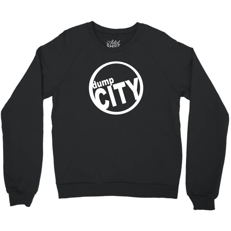 Dump City Crewneck Sweatshirt | Artistshot