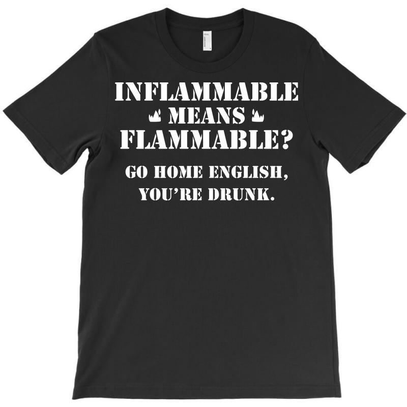 Go Home English You're Drunk T-shirt | Artistshot