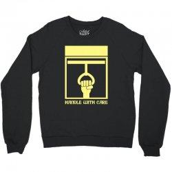 handle with care Crewneck Sweatshirt | Artistshot