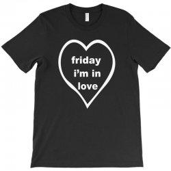friday i'm in love T-Shirt | Artistshot
