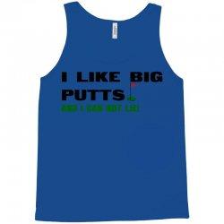 i like big putts and i can not lie Tank Top | Artistshot