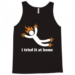 i tried it at home Tank Top | Artistshot