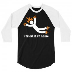 i tried it at home 3/4 Sleeve Shirt | Artistshot