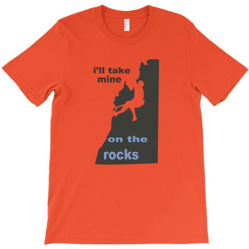 I'll Take Mine On The Rocks T-shirt | Artistshot