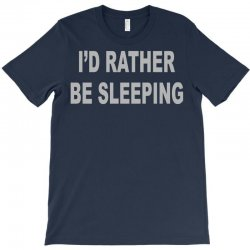 i'd rather be sleeping T-Shirt   Artistshot