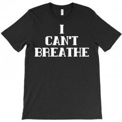 i can breathe T-Shirt | Artistshot