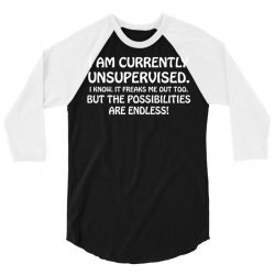 i am currently unsupervised i know it freaks me out too but the possib 3/4 Sleeve Shirt | Artistshot