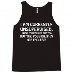 i am currently unsupervised i know it freaks me out too but the possib Tank Top | Artistshot