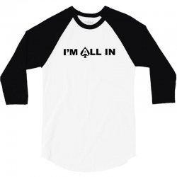 i'm all in poker player 3/4 Sleeve Shirt   Artistshot