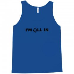 i'm all in poker player Tank Top   Artistshot
