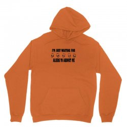 i'm just waiting for aliens to abduct me Unisex Hoodie | Artistshot