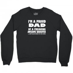 i'm a proud dad of a freaking awesome daughter Crewneck Sweatshirt | Artistshot