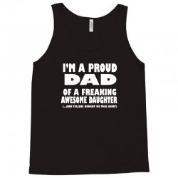 i'm a proud dad of a freaking awesome daughter Tank Top | Artistshot