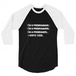i'm a programmer computer code 3/4 Sleeve Shirt | Artistshot