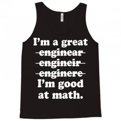 i'm a great engineer i'm good at math Tank Top | Artistshot