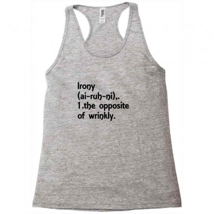 Irony Shirt Funny Gift For Dad Teacher Racerback Tank Designed By Permatasarisekar