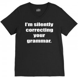 i'm silently correcting your grammar V-Neck Tee | Artistshot