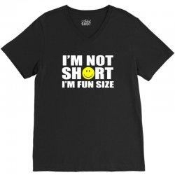 i'm not short i'm fun size V-Neck Tee | Artistshot